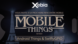 Xebia's Mobile Things S01E03 – Android Things & SwiftyGPIO